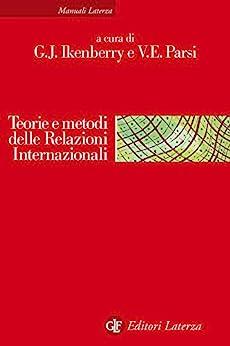 Teorie e metodi delle Relazioni Internazionali: La disciplina e la sua evoluzione par [Parsi, Vittorio Emanuele, Ikenberry, G. John]