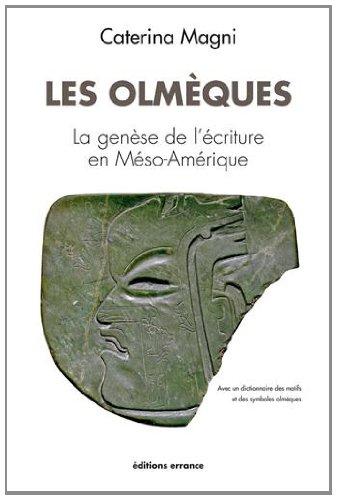 Les Olmèques : La genèse de l'écriture en Méso-Amérique par Caterina Magni