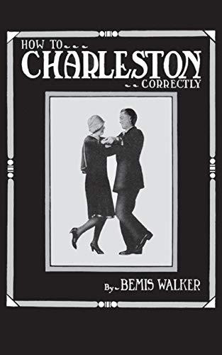 How to Charleston Correctly por Bemis Walker