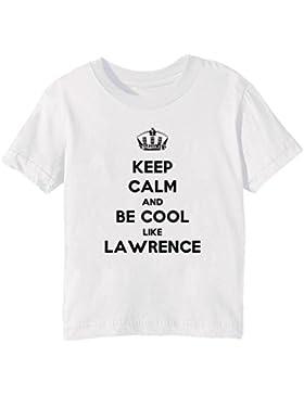 Keep Calm And Be Cool Like Lawrence Bambini Unisex Ragazzi Ragazze T-Shirt Maglietta Bianco Maniche Corte Tutti...