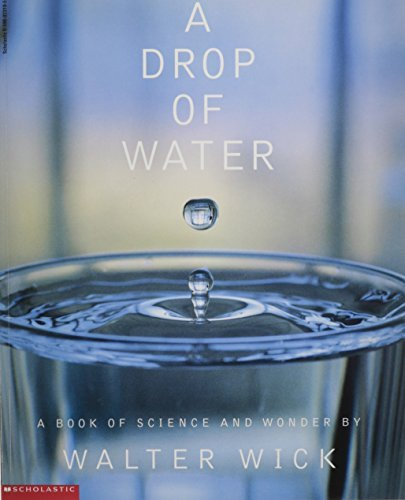 A Drop of Water : A Book of Science and Wonder by Walter Wick (1998-10-01)