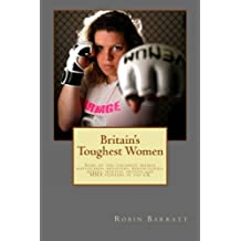Britain's Toughest Women: Some of the toughest women bodyguards, bouncers, bodybuilders, boxers, martial artists and MMA fighters in the UK