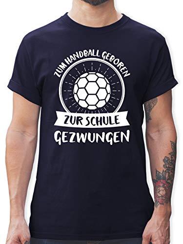 Handball - Zum Handball geboren zur Schule gezwungen - M - Navy Blau - L190 - Herren T-Shirt Rundhals