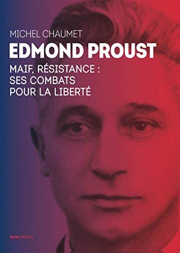 edmond-proust-maif-resistance-ses-combats-pour-la-liberte