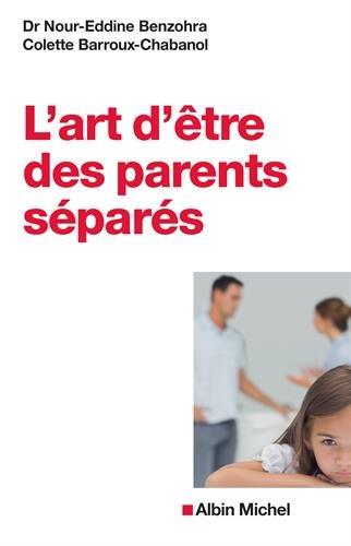 L'Art d'être des parents séparés par Colette Barroux-Chabanol