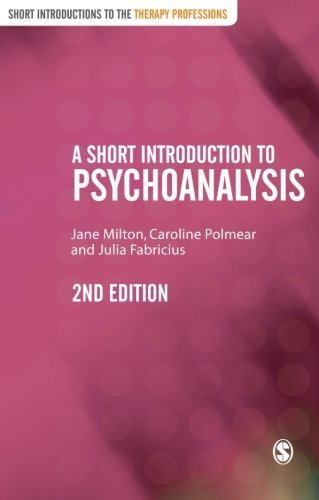 A Short Introduction to Psychoanalysis (Short Introductions to the Therapy Professions) by Milton, Jane, Polmear, Caroline, Fabricius, Julia (2011) Paperback