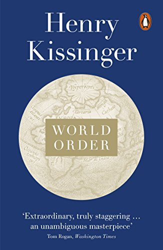 World Order: Reflections on the Character of Nations and the Course of History (English Edition) por Henry Kissinger
