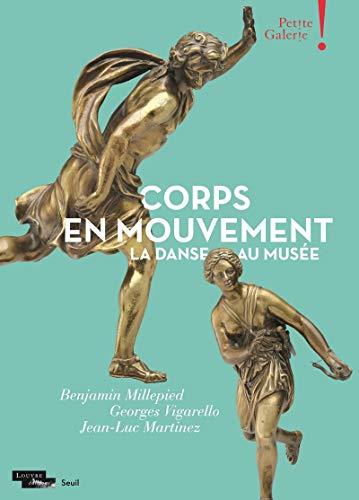 Corps en mouvement. La danse au musée par Jean-luc Martinez