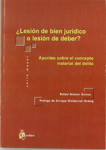 ¿Lesión De Bien Jurídico O Lesión De Deber?