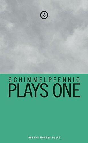 Schimmelpfennig: Plays One: 1 (Oberon Modern Playwrights)