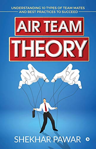 Air Team Theory: Understanding 10 Types of Team Mates and Best Practices to Succeed