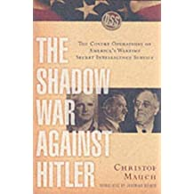 The Shadow War Against Hitler: The Covert Operations of America's Wartime Secret Intelligence Service