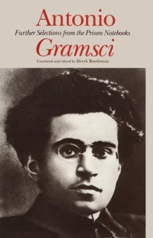 Further Selections from the Prison Notebooks por Antonio Gramsci
