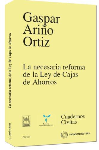 La necesaria reforma de la ley de cajas de ahorros (Cuadernos) por Gaspar Ariño Ortíz