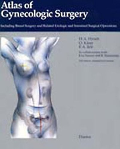 Atlas of Gynecological Surgery: Including Breast Surgery and Related Urologic and Intestinal Surgical Operations by Hans A. Hirsch (1996-10-23)