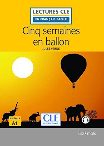 Cinq semaines en ballon - Niveau 1/A1 - Lectures CLE en Français facile - Livre - 2ème édition par Jules Verne