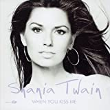 When You Kiss Me / Up! by Shania Twain (2003-12-09) -