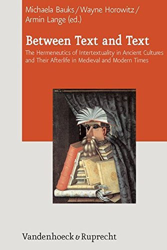 Between Text And Text: The Hermeneutics Of Intertextuality In Ancient Cultures And Their Afterlife In Medieval And Modern Times (Journal of Ancient Judaism: Supplements) by Michaela Bauks (2013-06-19)