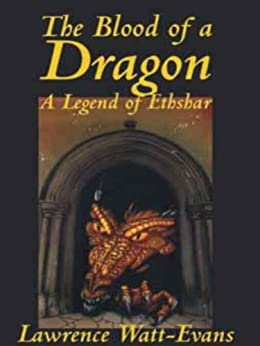 The Blood of a Dragon (The Legends of Ethshar Book 4) by [Watt-Evans, Lawrence]