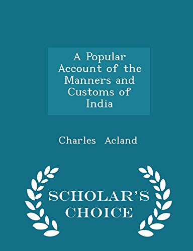 A Popular Account of the Manners and Customs of India - Scholar's Choice Edition