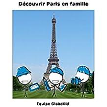 Découvrir Paris en famille (French Edition)