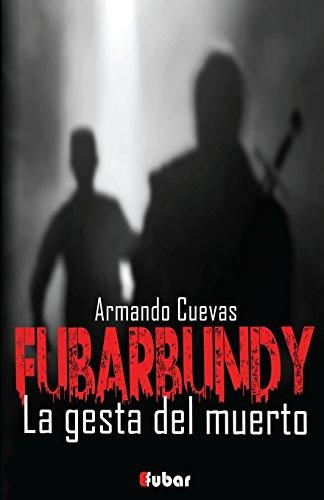 Fubarbundy(II): La gesta del muerto: Volume 2