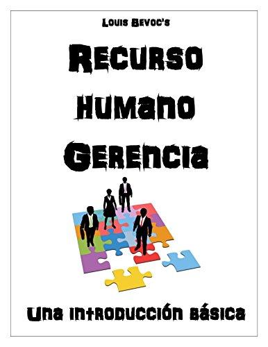Gestión de recursos humanos: Una Introducción Básica por Louis Bevoc