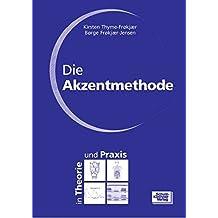 Die Akzentmethode: Theorie und Praxis