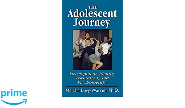 The Adolescent Journey: Development, Identity Formation and Psychotherapy