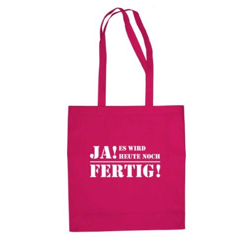 Ja! Es wird heute noch fertig! - Stofftasche / Beutel Pink
