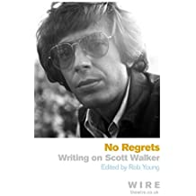 By Rob Young No Regrets: Writings on Scott Walker [Paperback]