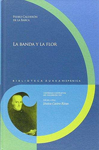 La banda y la flor (Biblioteca Áurea Hispánica) por Pedro Calderón de la Barca