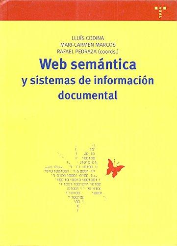 Web semántica y sistemas de información documental (Biblioteconomía y Administración Cultural) por Lluís Codina