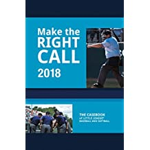 Make The Right Call 2018: The Casebook of Little League Baseball and Softball  (English Edition)