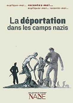 Racontez-moi la déportation dans les camps nazis par [Triebel, Agnès]