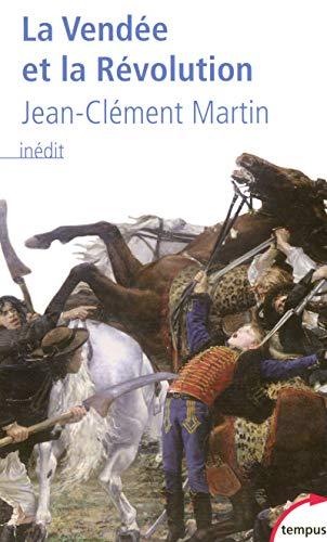 La Vendée et la Révolution par Jean-Clément MARTIN