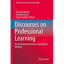 Discourses on Professional Learning: On the Boundary Between Learning and Working (Professional and Practice-based Learning)