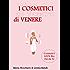 I Cosmetici di Venere: Trattamenti Cosmetici Professionali fai da te