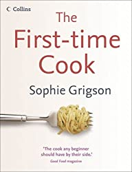 The First-Time Cook by Sophie Grigson (2006-08-07)