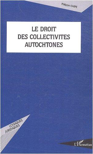 Le droit des collectivités autochtones par Philippe Karpe