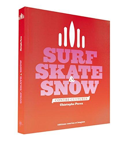 Surf, skate & snow
