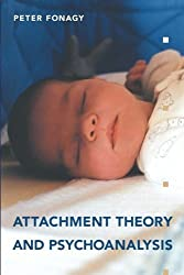 Attachment Theory and Psychoanalysis by Peter Fonagy (2001-07-17)
