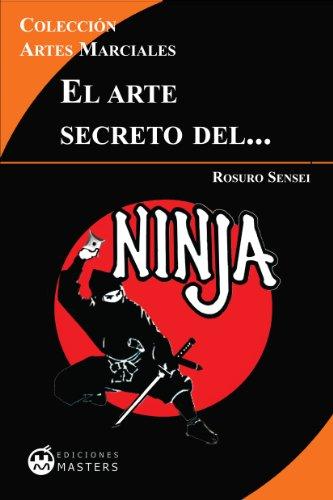 El Arte Secreto del Ninja (Artes Marciales nº 2)