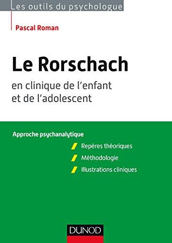 Le Rorschach en clinique de l'enfant et de l'adolescent. Approche psychanalytique : Repères théoriques, méthodologie, illustrations cliniques (Les outils du psychologue)