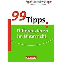 99 Tipps - Praxis-Ratgeber Schule für die Sekundarstufe I und II: Differenzieren im Unterricht: Buch