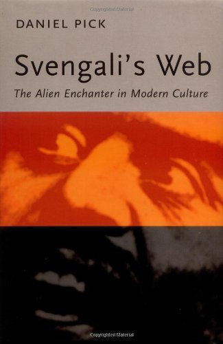 Svengali's Web: The Alien Enchanter in Modern Culture by Daniel Pick (2000-03-22) par Daniel Pick