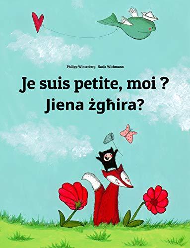Couverture du livre Je suis petite, moi ? Jiena żgħira?: Un livre d'images pour les enfants (Edition bilingue français-maltais)