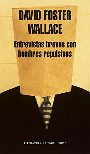 162: Entrevistas Breves con Hombres Repulsivos / Brief Interviews With Hideous Men (Literatura / Literature) por David Foster Wallace