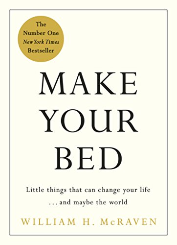 Make Your Bed: Small things that can change your life... and maybe the world (English Edition)