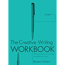 The Creative Writing Workbook, Grade 7: Writing Prompts for Journaling, Storytelling and More (The Writing Prompts Workbook Series 19) (English Edition)